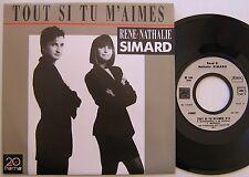 RENE NATHALIE SIMARD  (SP 45 Tours)  TOUT SI TU M'AIMES