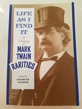 LIFE AS I FIND IT A Treasury of MARK TWAIN Rarities SOFTCOVER BOOK HUMOR! 2000