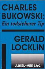 """GERALD LOCKLIN """"CHARLES BUKOWSKI: EIN TODSICHERER TIP"""" SIGNED GERMAN A SURE BET"""