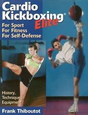 Cardio Kickboxing Elite: For Sport, For Fitness, For Self-Defense