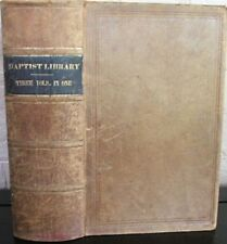 The Baptist Library: A Republication Of Standard Baptist Works. V. 1, 2, 3; 1846