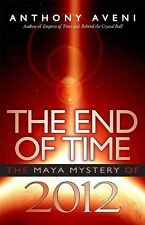 The End of Time: The Maya Mystery of 2012 by Anthony Aveni