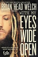 """With My Eyes Open by Brian """"Head"""" Welch (2016, Hardcover)"""