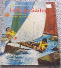 1971 LETS GO SAILING, COLOUR ILLUSTRATIONS ON EVERY PAGE, HARD COVER, AUSTRALIAN