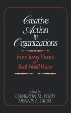 Creative Action in Organizations: Ivory Tower Visions and Real World-ExLibrary