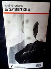 EUGENE IONESCO - LA CANTATRICE CALVA - EINAUDI TEATRO 7