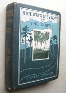 Clifton Johnson Highways & Byways Of The South USA Illus 1st ed 1904