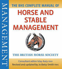 BHS Complete Manual of Horse and Stable Management by Quiller Publishing Ltd (Paperback, 2008)