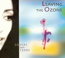 LEAVING THE OZONE ~ Lovers And Tears ~ CD Album [Digipak] ~ NEW & Sealed!
