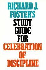"Richard J. Foster's Study Guide for ""Celebration of Discipline"" Foster, Richard"