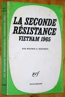 Burchett LA SECONDE RESISTANCE - VIETNAM 1965 histoire Indochine guerre Viet-Nam