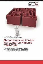 Mecanismos de Control Horizontal en Panamá 1994-2004: Centroamérica: ¿Democracia
