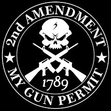 Second Amendment Skull with AR15My Gun Permit Decal / Sticker 2nd Amendment