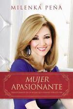 Mujer Apasionante: Transfórmate en la mujer que siempre soñaste ser (Spanish
