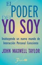 El Poder Del YO SOY : Instituyendo un Nuevo Mundo de Interaccion Personal...
