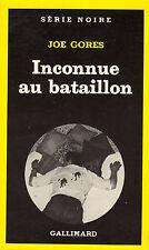 Inconnue au bataillon // Joe GORES // Série Noire // Policier // 1 ère édition