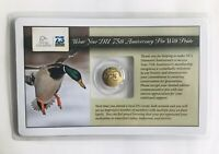 Ducks Unlimited 2012 75th Anniversary Sponsor Pin New in Package Unopened Card