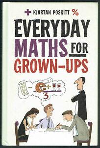 EVERYDAY MATHS FOR GROWN-UPS, HB, KJARTAN POSKITT, LIKE NEW, UNREAD.