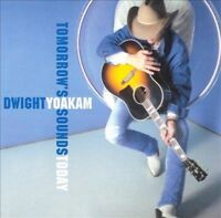 TOMORROW'S SOUNDS TODAY CD BY DWIGHT YOAKAM NEW SEALED