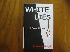"MARISA  BABJAK  Signed  Book(""WHITE LIES""-A Paloma Mystery-2003  First  Edition)"