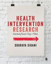 Health Intervention Research : Understanding Research Design and Methods by...