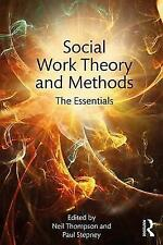 Social Work Theory and Methods: The Essentials by Taylor & Francis Ltd (Paperback, 2017)