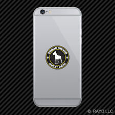 Proud Owner Great Dane Cell Phone Sticker Mobile Die Cut