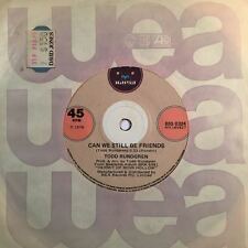 "TODD RUNDGREN Can We Still Be Friends 45rpm 7"" Vinyl Single Record (Excellent)"
