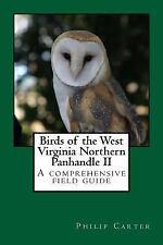 Birds of the West Virginia Northern Panhandle II by Philip Carter (2016,...