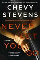Never Let You Go: A Novel - Paperback By Stevens, Chevy - VERY GOOD
