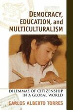 Democracy, Education and Multiculturalism : Dilemmas of Citizenship in a Global