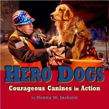 B010727TFE Hero Dogs: Courageous Canines in Action by Donna M Jackson (2004) Pa