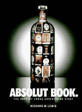 The Absolut Book: The Absolut Vodka Advertising Story: Vodka by R. Lewis (Paperb