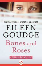 The Cypress Bay Mysteries: Bones and Roses by Eileen Goudge (2016, Paperback)