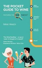 The Pocket Guide to Wine: Featuring the Wine Tube Map, Nikki Welch | Paperback B