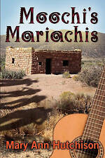 NEW Moochi's Mariachis by Mary Ann Hutchison