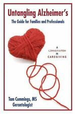 Untangling Alzheimers: The Guide for Families and Professionals A Conversation