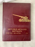 US ARMY 595TH  FIELD ARTILLERY BATTALION 1954 FORT Sill Oklahoma 1954 YEARBOOK