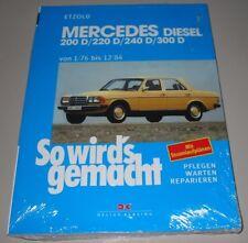Reparaturanleitung Mercedes Diesel W 123 200 D 220 D 240 D 300 D 1976 - 1984 NEU