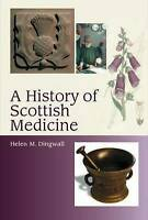 Good, A History of Scottish Medicine: Themes and Influences, Helen Dingwall, Boo