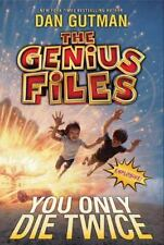 The Genius Files #3: You Only Die Twice by Gutman, Dan
