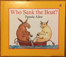 WHO SANK THE BOAT? BY PAMELA ALLEN ~ NEW HARD COVER BOOK