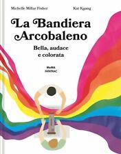 LA BANDIERA ARCOBALENO  - FISHER MICHELLE MILLAR - Fatatrac