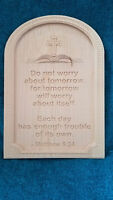 Custom Carved Wood Sign - Mathew 6:34, Unfinished wood