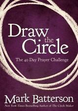 New listing Draw the Circle : The 40 Day Prayer Challenge by Mark Batterson (2012, Paperback