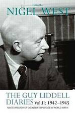 The Guy Liddell Diaries Vol.II: 1942-1945: MI5's Director of Counter-Espionage i