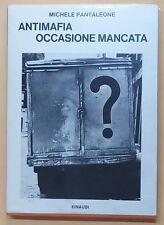 51222 M. Pantaleone - Antimafia occasione mancata - Einaudi Saggi n. 440 1970