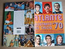 ATLANTE ILLUSTRATO DEL CALCIO '70=OLTRE 300 FOTOGRAFIE=QUANDO IL CALCIO ...