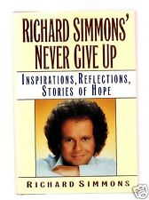 NEVER GIVE UP STORIES OF HOPE RICHARD SIMMONS SIGNED 1ST-VERY GOOD CONDITION