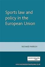Sports Law and Policy in the European Union (European Policy Research Unit) by